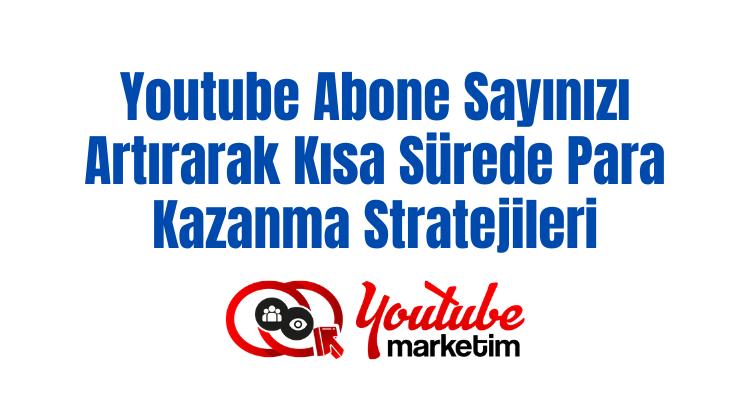 YouTube Abone Sayınızı Artırarak Para Kazanma Taktikler.